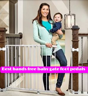 best hands free baby gate with foot pedals